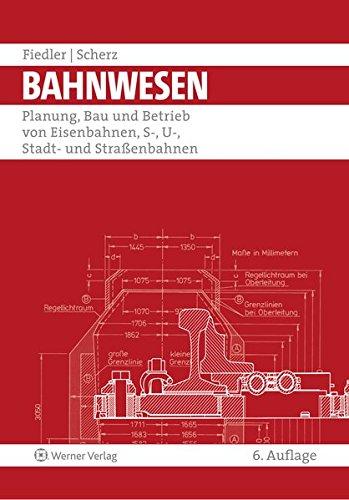 bahnwesen-planung-bau-und-betrieb-von-eisenbahnen-s-u-stadt-und-strassenbahnen