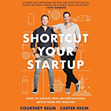 Shortcut Your Startup: Speed Up Success with Unconventional Advice from the Trenches Audiobook by Courtney Reum, Carter Reum Narrated by Carter Reum