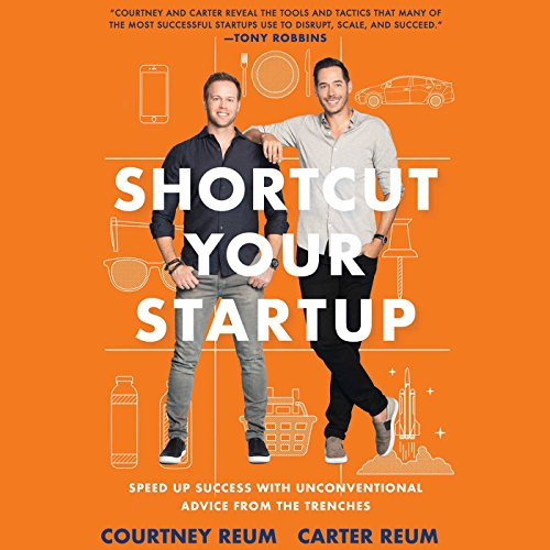 Shortcut Your Startup: Speed Up Success with Unconventional Advice from the Trenches