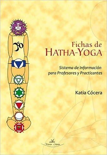 Hatha-yoga : información sistemática para profesores y ...