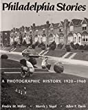 img - for Philadelphia Stories: A Photographic History, 1920-1960 by Morris Vogel (1988-10-08) book / textbook / text book