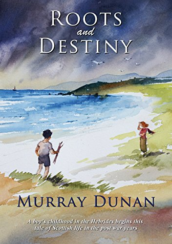 #freebooks – Roots and Destiny by Murray Dunan