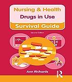 Nursing & Health Survival Guide: Drugs in Use (Nursing and Health Survival Guides)