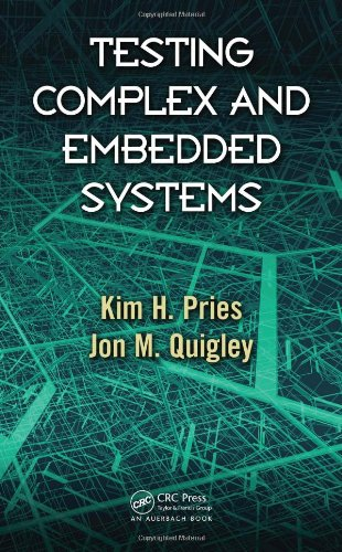 Testing Complex and Embedded Systems by Jon M. Quigley , Kim H. Pries, Publisher : CRC Press