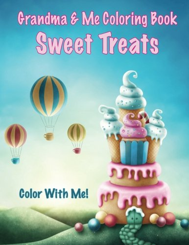 Color With Me! Grandma & Me Coloring Book: Sweet Treats pdf epub