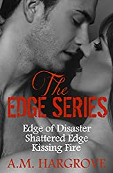 The Edge Series Boxed Set: Edge of Disaster, Shattered Edge and Kissing Fire