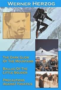 Werner Herzog (Dark Glow of the Mountains / Ballad of the Little Soldier / Precautions Against Fanatics)