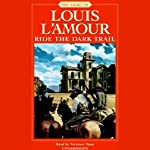 Ride the Dark Trail: The Sacketts, Book 16 | Louis L'Amour