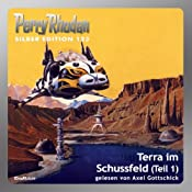 Terra im Schussfeld - Teil 1 (Perry Rhodan Silber Edition 123) | William Voltz, H. G. Ewers, H. G. Francis