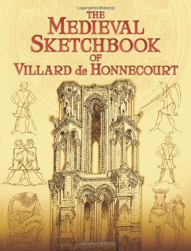 The Medieval Sketchbook of Villard de Honnecourt (Dover Fine Art, History of Art)