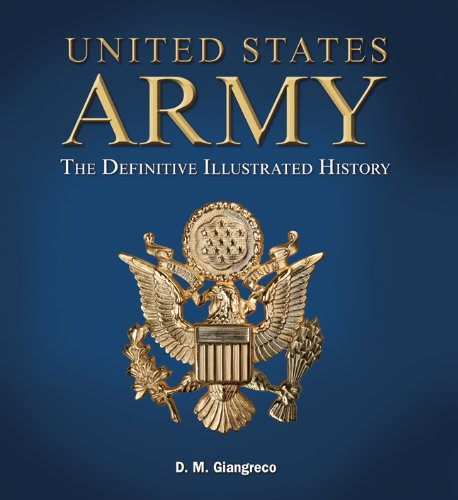 United States Army: The Definitive Illustrated History ebook