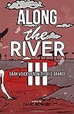 Along the River III, David Bowles, 0615956181