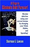 12 Steps to Eliminate Debt Forever!, Sharman G. Lawson, 1598005413