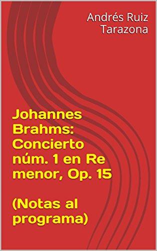 Descargar Libro Johannes Brahms: Concierto Núm. 1 En Re Menor, Op. 15 Andrés Ruiz Tarazona