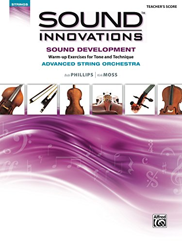 Sound Innovations for String Orchestra: Sound Development (Advanced) - Conductor's Score: Warm-up Exercises for Tone and Technique for Advanced String ... (Sound Innovations Series for Strings)