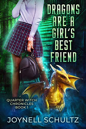 Dragons are a Girl's Best Friend (Quarter Witch Chronicles Book -