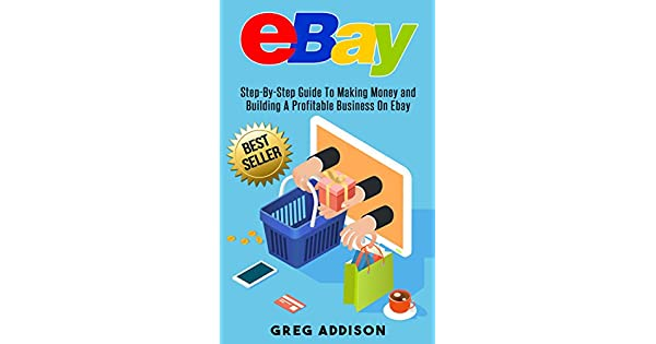 Amazon.com: eBay: Step-By-Step Guide To Making Money and ...