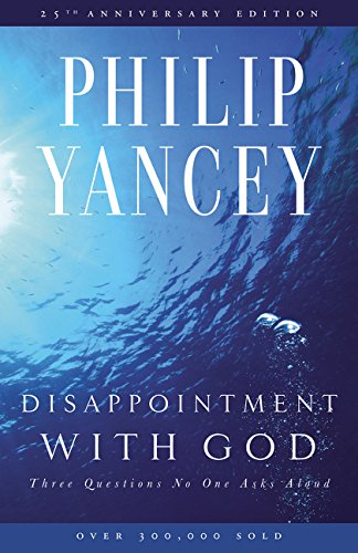 Disappointment with God: Three Questions No One Asks Aloud pdf