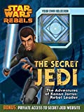 Star Wars Rebels:  The Secret Jedi: The Adventures of Kanan Jarrus: Rebel Leader