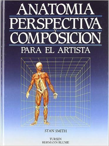 Anatomía, perspectiva y composición para el artista Artes, técnicas ...