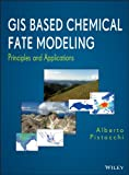 Best Wiley Monitoring Softwares - GIS Based Chemical Fate Modeling: Principles and Applications Review