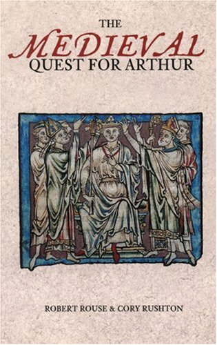 The Medieval Quest for Arthur