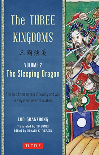 The Three Kingdoms, Volume 2: The Sleeping Dragon: The Epic Chinese Tale of Loyalty and War in a Dynamic New Translation (with Footnotes)