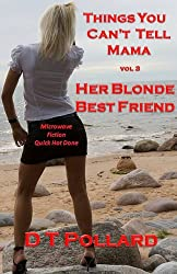 Things You Can't Tell Mama - Her Blonde Best Friend (Microwave Fiction - Quick Hot Done Book 3)