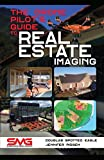 The Drone Pilot's Guide to Real Estate