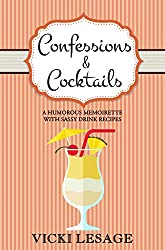 Confessions & Cocktails: A Humorous Memoirette with Sassy Drink Recipes (American in Paris Book 5)