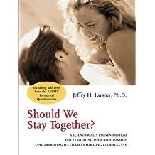 Should We Stay Together?