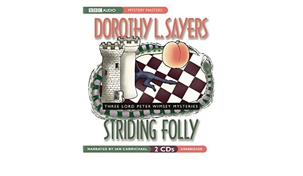 By Dorothy L. Sayers Striding Folly (Lord Peter Wimsey Series) (Mystery Masters) (Unabridged) [Audio CD]: Amazon.com: Books