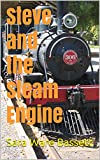 Steve and the Steam Engine (Illustrated)