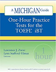 One-hour Practice Tests for the Toefl Ibt: A Michigan Guide