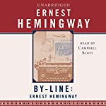 By-Line Ernest Hemingway: Selected Articles and Dispatches of Four Decades | Ernest Hemingway