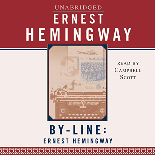 By Line Ernest Hemingway Selected Articles And Dispatches Of Four Decades Epub