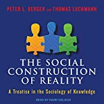 The Social Construction of Reality: A Treatise in the Sociology of Knowledge | Peter L. Berger,Thomas Luckmann