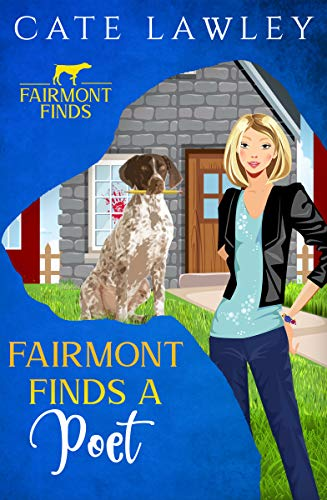 Fairmont Finds a Poet (Fairmont Finds Canine Cozy Mysteries Book 2) by [Lawley, Cate]