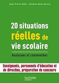 20 Situations réelles de vie scolaire par Jean-Pierre Obin
