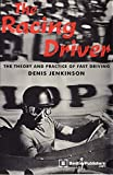 The Racing Driver: The Theory and Practice of Fast Driving by Denis Jenkinson (1-Dec-1990) Hardcover