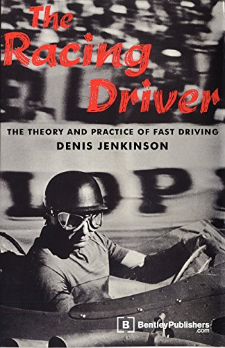(The Racing Driver: The Theory and Practice of Fast Driving by Denis Jenkinson (1-Dec-1990) Hardcover)