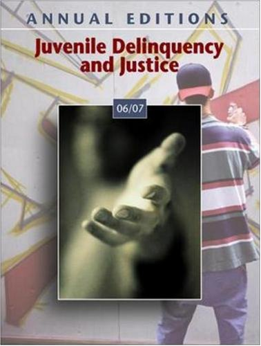 Annual Editions: Juvenile Delinquency and Justice 06/07