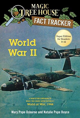 World War II: A Nonfiction Companion to Magic Tree House Super Edition #1: World at War, 1944 (Magic Tree House (R) Fact -