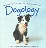 Dogology: What Your Relationship with Your Dog Reveals about You