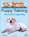 Puppy Training the Guide Dogs Way, Julia Barnes, 1860542093