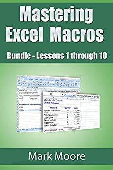 Mastering Excel Macros Bundle: Lessons 1 - 10 by [Moore, Mark]