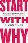 The inspiring, life-changing bestseller by the author of LEADERS EAT LAST and TOGETHER IS BETTER. In 2009, Simon Sinek started a movement to help people become more inspired at work, and in turn inspire their colleagues and customers. Since t...