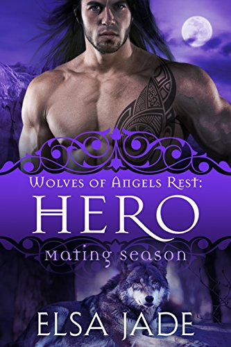 Hero: Wolves of Angels Rest #1 by [Jade, Elsa]