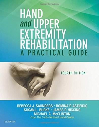 1455756474 - Hand and Upper Extremity Rehabilitation: A Practical Guide, 4e