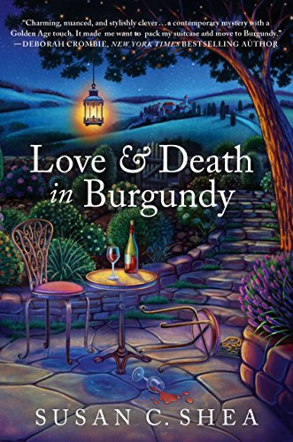 Love & Death in Burgundy by [Shea, Susan C.]